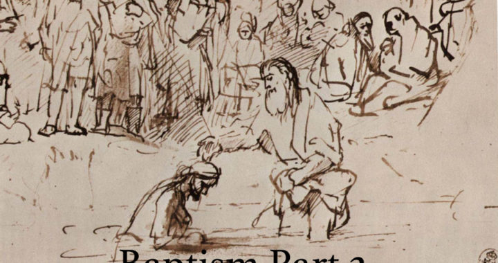 Baptism, Part 2 – Baptism In The Book Of Acts