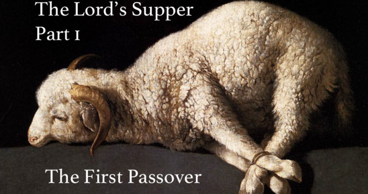 The Lord's Supper, Part 1 – Old Testament Roots
