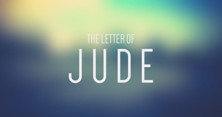 Jude 4-7 – Those Kept Under God's Judgment